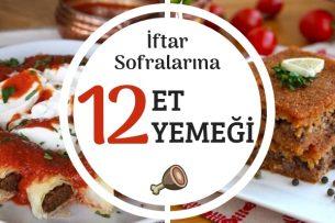 İftar Sofralarınız İçin 12 Pratik Et Yemeği Tarifi