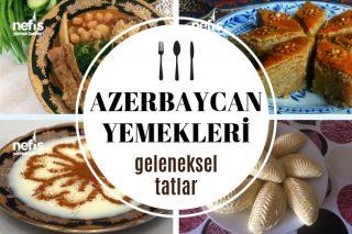Azerbaycan Yemekleri – Kardeş Ülkeden Müdavimi Olacağınız 12 Lezzet Tarifi