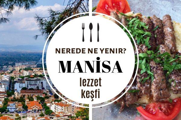 Manisa'da Ne Yenir, Nesi Meşhur? En İyi 9 Restoran – Gezilecek Yerler Tarifi