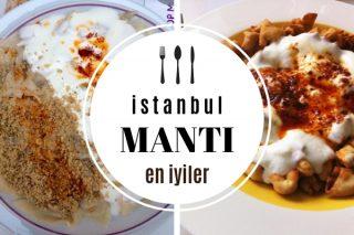 İstanbul'da En İyi Mantı Nerede Yenir? Müdavimi Olacağınız 12 Mekan Tarifi