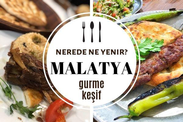 Malatya'da Ne Yenir? 10 Meşhur Lezzet Durağı, Yöresel Yemekler Tarifi