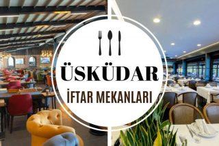 Üsküdar İftar Mekanları, En İyi 10 Restoran Tarifi