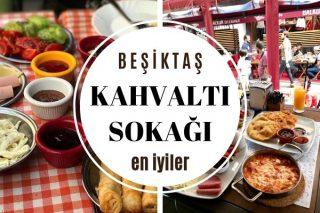 Beşiktaş Kahvaltıcılar Sokağında Tıka Basa Doyacağınız 10 Mekan Tarifi