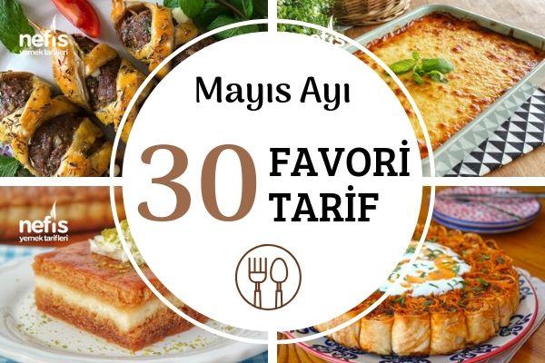 2019 Mayıs Ayının Yıldızı 30 Nefis Tarif Tarifi