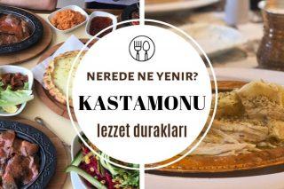 Kastamonu'da Ne Yenir, Neyi Meşhur? Çok Beğeneceğiniz 9 Restoran Tarifi