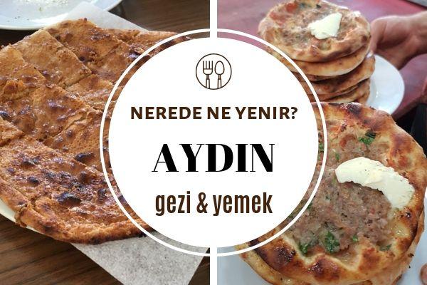 Aydın'da Ne Yenir, Neyi Meşhur? En İyi 7 Restoran Tarifi