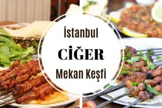 İstanbul'da Ciğer Nerede Yenir? 10 Meşhur Mekan Tarifi