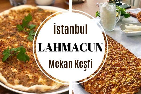 İstanbul'da En İyi 11 Çıtır Lahmacun Mekanı Tarifi