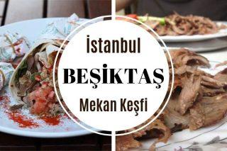 Beşiktaş'ta Ne Yenir? Semtin 12 Meşhur Mekanı Tarifi
