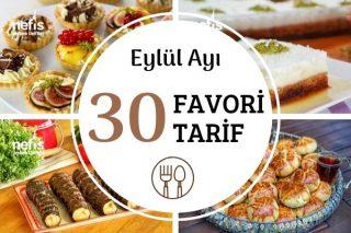 Eylül Ayında Çok Beğenilen 30 Efsane Tarif Tarifi