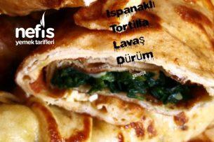Ispanaklı Tortilla Ve Lavaş Dürüm Tarifi