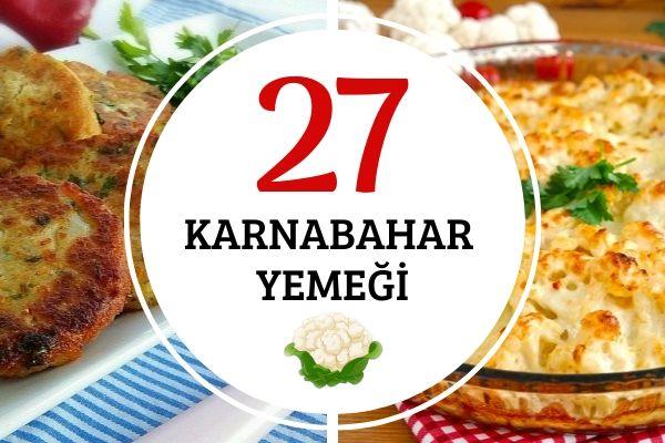 Sağlıklı ve Leziz 27 Karnabahar Yemeği Tarifi