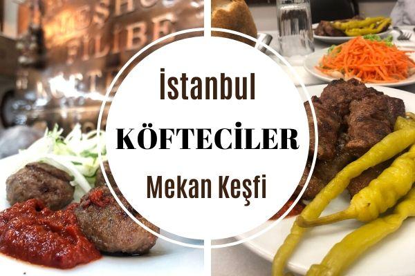 Meşhur İstanbul Köftecileri En İyi 13 Mekan Tarifi