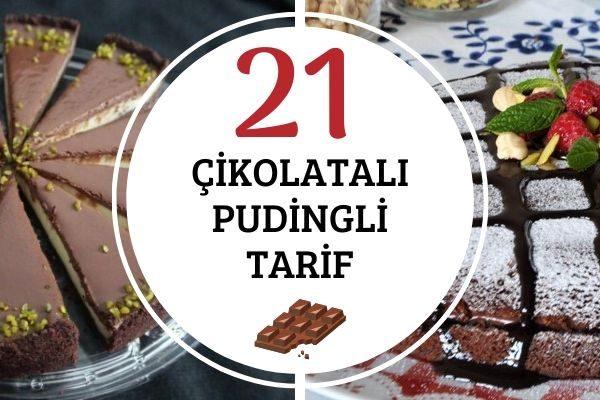 Çikolatalı Pudingle Yapılan 21 Kolay Tarif Tarifi