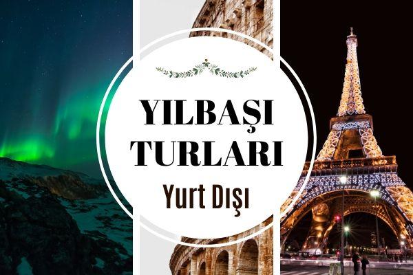 2020 Yurt Dışı Yılbaşı Turları: 7 Farklı Tatil Fırsatı Tarifi