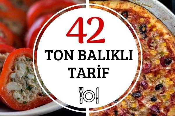 Ton Balıklı Tarifler: Kolay, Besleyici 42 Çeşit Tarifi