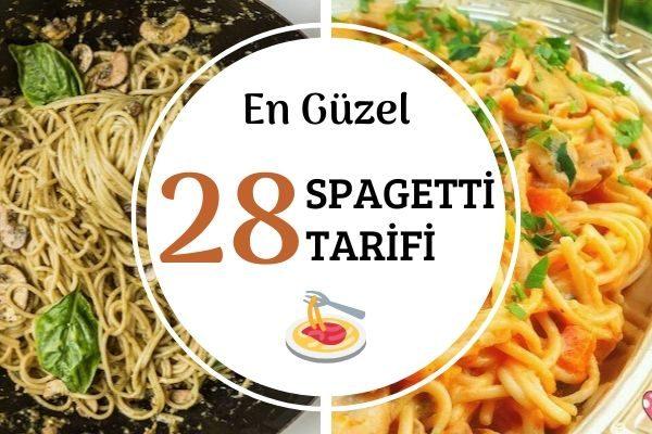 Spagetti Tarifleri: En Güzel 28 Değişik Fikir Tarifi