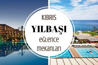 Kıbrıs Yılbaşı Programları: Sanatçılı 10 Otel Tarifi