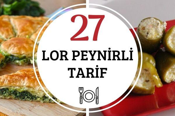 Lor Peynirli En Leziz 27 Farklı Tarif Tarifi