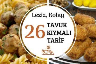 Tavuk Kıymasıyla Yapılan Kolay, Leziz 26 Yemek Tarifi