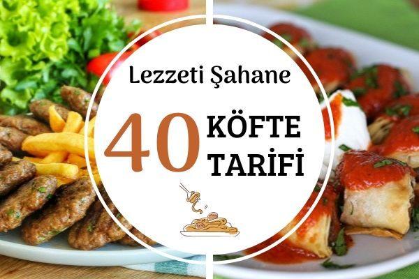 Köfteli Yemekler: Resimli, En Güzel 40 Tarif Tarifi
