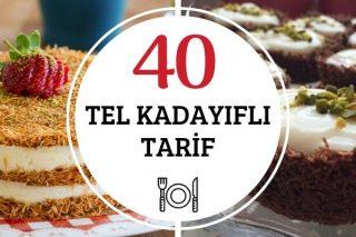 Tel Kadayıflı Birbirinden Şahane 40 Tarif Tarifi