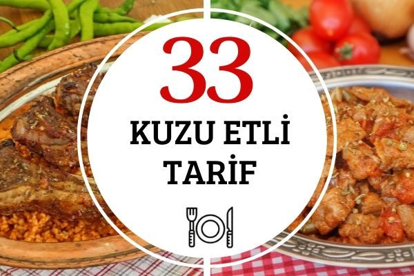 Kuzu Eti Yemekleri: Yumuşacık Pişen 33 Tarif Tarifi