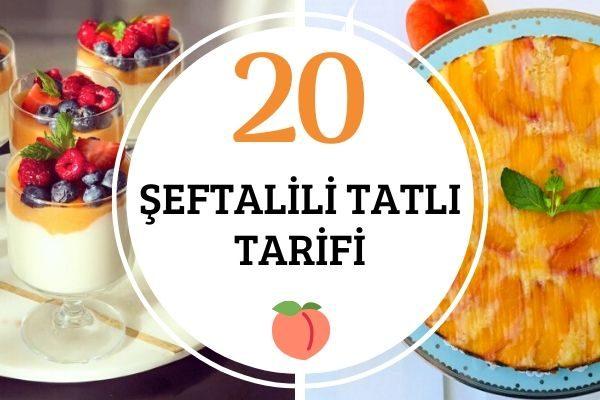 Şeftalili Tatlılar: Hafif ve Değişik 20 Tarif Tarifi