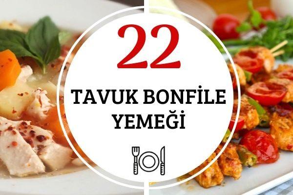 Tavuk Bonfile Yemekleri 22 Doyurucu Tarif Tarifi