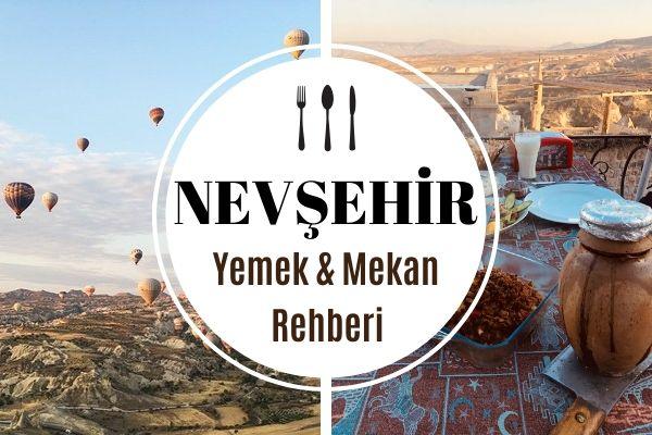 Nevşehir'de Ne Yenir? Çok Beğenilen 12 Mekan Tarifi