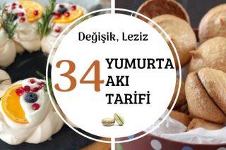 Yumurta Akıyla Yapılan 34 Değişik Tarif Tarifi