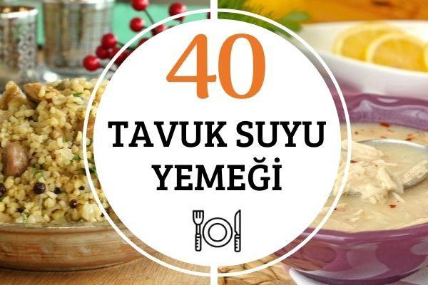 Tavuk Suyu ile En Şifalı 40 Tarif Tarifi