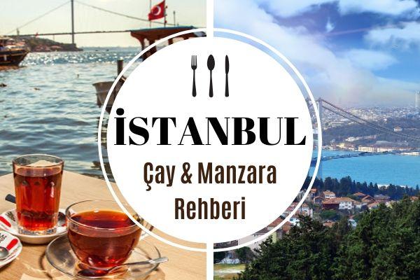 İstanbul Çay Bahçeleri: Sizi Tazeleyecek 10 Mekan Tarifi