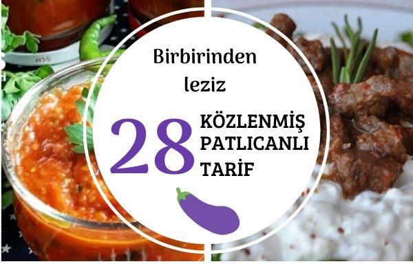 Közlenmiş Patlıcan ile 28 Şahane Tarif Tarifi