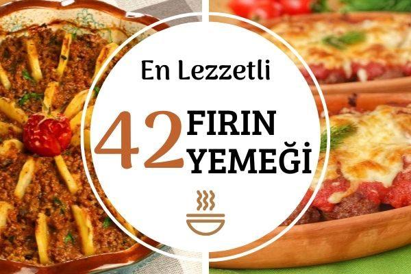 Fırın Yemekleri: Birbirinden Leziz 42 Tarif Tarifi
