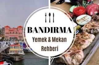 Bandırma'da Ne Yenir? 12 Meşhur Lezzet Durağı Tarifi