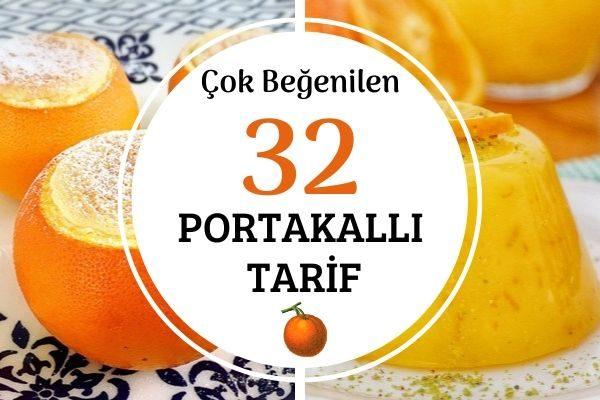 Portakallı Çok Beğenilen 32 Farklı Tarif Tarifi