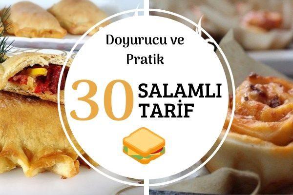 Salamlı Doyurucu ve Pratik 30 Tarif Tarifi