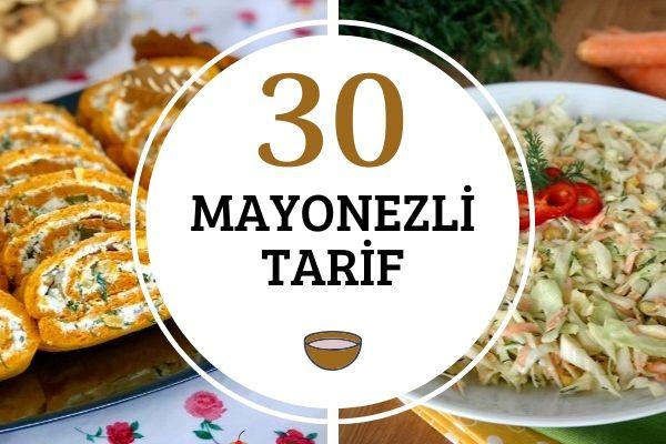 Mayonezli Tarifler: Efsane 30 Lezzet Tarifi