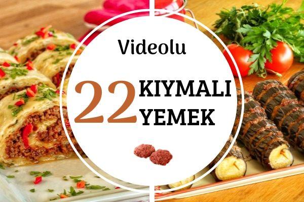 Kıymalı Yemek Tarifleri: Lezzetli Videolu Denenmiş