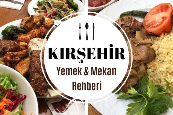 Kırşehir'de Ne Yenir? En Beğenilen 10 Mekan Tarifi