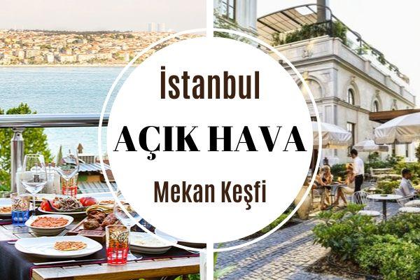 İstanbul'un En İyi 14 Açık Hava Mekanı Tarifi