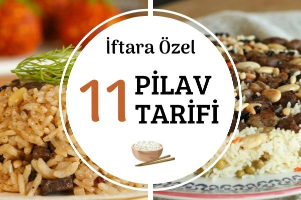 İftar İçin Tam Ölçülü 11 Farklı Pilav Tarifi