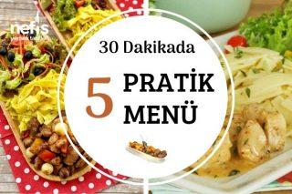Dışarıda Yemeyi Özlediğiniz 5 Pratik Menü Tarifi