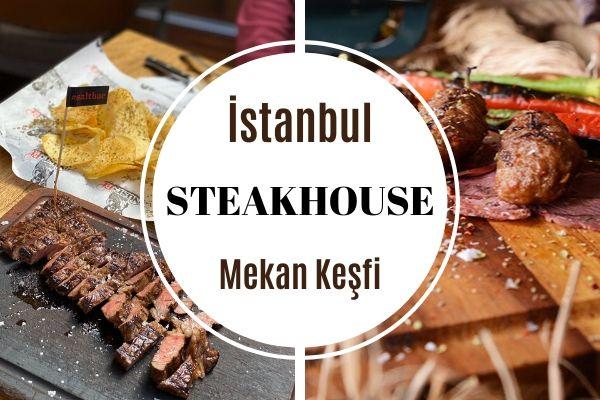 İstanbul'un En Kaliteli 13 Steakhouse Mekanı Tarifi