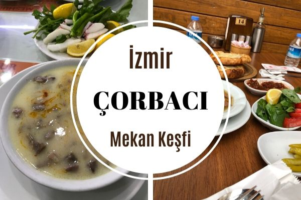 İzmir Çorbacıları: En İyi 12 Nefis Mekan Tarifi