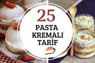 Pasta Kremasıyla Hepsi Birbirinden Şık 25 Tarif Tarifi