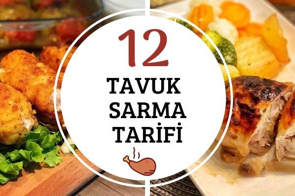Tavuk Sarma Tarifleri: Gösterişli 12 Yemek Tarifi