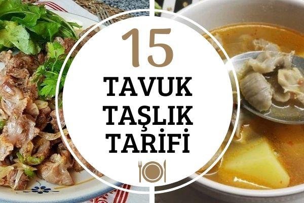 Tavuk Taşlıktan 15 Farklı Yemek Tarifi