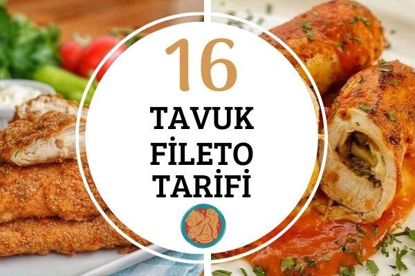 Tavuk Fileto İle 16 Harika Tarif Tarifi